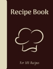 Blank Recipe Book: Write down all your recipes - 101 recipes - Large format 8.5 x 11 inches - 151 pages - Numbered Pages and Blank Conten Cover Image