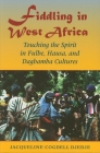 Fiddling in West Africa: Touching the Spirit in Fulbe, Hausa, and Dagbamba Cultures Cover Image