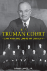 The Truman Court: Law and the Limits of Loyalty Cover Image