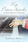 My Piano Hands: A Flash Memoir Collection Cover Image