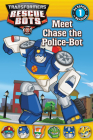 Transformers: Rescue Bots: Meet Chase the Police-Bot (Passport to Reading Level 1) Cover Image