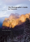 The Photographer's Guide to Yosemite Cover Image