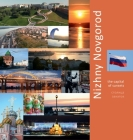 Nizhny Novgorod: The Capital of Sunsets: A Photo Travel Experience (Russia #1) Cover Image