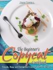 The Beginner's Copycat Cookbook: Simple, Easy and Delightful Cracker Barrel Recipes Cover Image