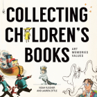Collecting Children's Books: Art, Memories, Values Cover Image