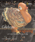 Holidays around the World: Celebrate Thanksgiving: With Turkey, Family, and Counting Blessings Cover Image