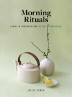 Morning Rituals: Ideas and Inspiration to Get Energized Cover Image