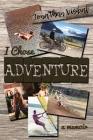 I Chose Adventure: A Memoir Cover Image