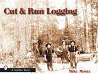 Cut & Run Loggin Cover Image