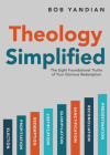 Theology Simplified: The 8 Foundational Truths of Your Glorious Redemption Cover Image