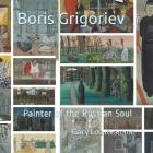 Boris Grigoriev: Painter of the Russian Soul Cover Image
