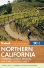 Fodor's Northern California 2013: with Napa, Sonoma, Yosemite, San Francisco & Lake Tahoe Cover Image