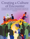 Creating a Culture of Encounter: A Guide for Joyful Missionary Disciples (Bilingual) Cover Image