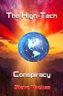The High-Tech Conspiracy: Cyber Crime Genius Fifty Years in the Future Cover Image