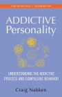 The Addictive Personality: Understanding the Addictive Process and Compulsive Behavior Cover Image