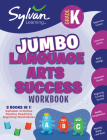 Kindergarten Jumbo Language Arts Success Workbook: 3 Books in 1 --Alphabet Activities; Reading Readiness; Beginning Word Games; Activities, Exercises, and Tips to Help Catch Up, Keep Up, and Get Ahead (Sylvan Language Arts Jumbo Workbooks) Cover Image