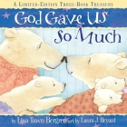 God Gave Us So Much: A Limited-Edition Three-Book Treasury Cover Image