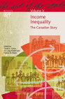 Income Inequality: The Canadian Story (The Art of the State Series #5) Cover Image