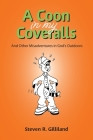 A Coon in my Coveralls: And Other Misadventures in God's Outdoors Cover Image