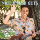 Nice Jewish Guys Wall Calendar 2019: You Can Take Them Home to Mom! Cover Image