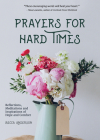Prayers for Hard Times: Reflections, Meditations and Inspirations of Hope and Comfort (Prayers for Struggling, Positive Spiritual Quotes) Cover Image