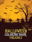 Halloween coloring book for adult: Amazing coloring for Teens, Childrens, Man, Women, Girls and Boys with halloween drawings Cover Image