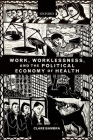 Work, Worklessness, and the Political Economy of Health Cover Image