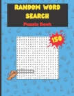 Random Word Search Puzzle Book: Big Puzzlebook with Word Find Puzzles for Seniors, Adults and all other Puzzle Fans Cover Image