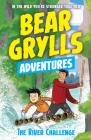 The River Challenge: Bear Grylls Adventures Cover Image