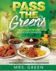 Pass The Greens: A Cannabis Infused Soul Food CookBook Cover Image