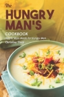 The Hungry Man's Cookbook: Hearty Main Meals for Hungry Men Cover Image