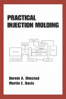 Practical Injection Molding (Plastics Engineering #63) Cover Image