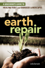 Earth Repair: A Grassroots Guide to Healing Toxic and Damaged Landscapes Cover Image