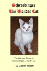 Schroedinger The Wonder Cat: The Life and Times of Schroedinger J. Cat Jr. III Cover Image