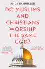 Do Muslims and Christians Worship the Same God? Cover Image