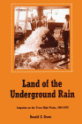 Land of the Underground Rain: Irrigation on the Texas High Plains, 1910-1970 Cover Image