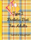 Type 2 Diabetic Diet For Adults Cover Image