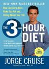 The 3-Hour Diet (TM): How Low-Carb Diets Make You Fat and Timing Makes You Thin Cover Image