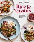 Rice & Grains: More than 70 delicious and nourishing recipes Cover Image