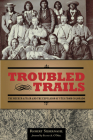 Troubled Trails: The Meeker Affair and the Expulsion of Utes from Colorado Cover Image