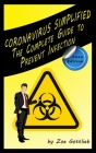 Coronavirus Simplified: The Complete Guide to Prevent Infection (2020 Edition) Cover Image