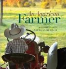 An American Farmer: A Glimpse Into America's Heritage Cover Image