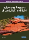 Indigenous Research of Land, Self, and Spirit Cover Image