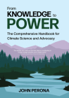 From Knowledge to Power: The Comprehensive Handbook for Climate Science and Advocacy Cover Image