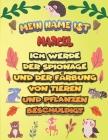 Mein Name ist Marcel Ich werde der Spionage und der Färbung von Tieren und Pflanzen beschuldigt: Ein perfektes Geschenk für Ihr Kind - Zur Fokussierun Cover Image
