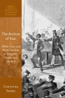 The Archive of Fear: White Crisis and Black Freedom in Douglass, Stowe, and Du Bois (Oxford Studies in American Literary History) Cover Image