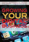 Growing Your Digital Business: Expanding Your Social Web (Digital Entrepreneurship in the Age of Apps) Cover Image