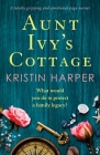 Aunt Ivy's Cottage: A totally gripping and emotional page-turner Cover Image