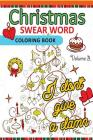 Christmas Swear Word coloring Book Vol.3: A Relaxation Coloring book for adults Flowers, Animals and Mandala pattern Cover Image