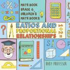 Ratios and Proportional Relationships - Math Book Grade 6 - Children's Math Books Cover Image